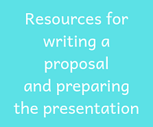 Resources for writing a proposal and preparing the presentation
